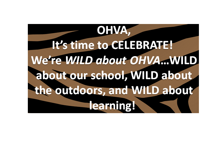 Graphic with text, It's time to celebrate. We're wild about OHVA, wild about our school, wild about outdoors, and wild about learning